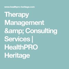 Therapy Management & Consulting Services | HealthPRO Heritage