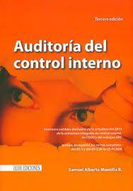 AUDITORÍA DEL CONTROL INTERNO 3ED Autor: MANTILLA Editorial: ECO EDICIONES Año: 2013