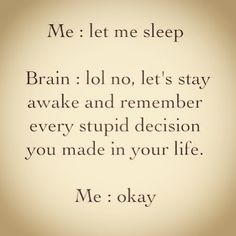 Oh, @gaines2102 ... This happens to me so much.... I just lay there and overthink until it puts me to sleep