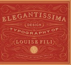 Elegantissima: The Design and Typography of Louise Fili by Louise Fili, http://www.amazon.com/dp/1616890975/ref=cm_sw_r_pi_dp_Xl4rqb09WK4A5
