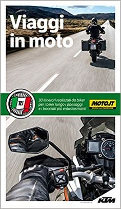 Amazon.it: Viaggi in moto - Aa.Vv. - Tant itinerari da fare in moto in tutta Italia, da nord a sud, più quattro itinerari nei paesi limitrofi (Austria, Slovenia, Francia e Svizzera)
