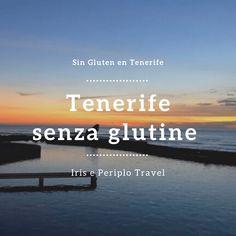 Sin Gluten, Tenerife, Iris, Travel, Glutenfree, Gluten Free, Viajes, Teneriffe, Destinations