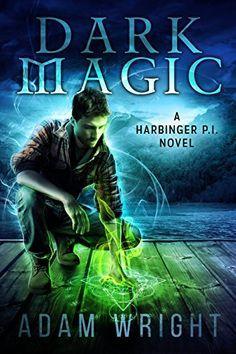 Dark Magic (Harbinger P.I. Book 3) by Adam J Wright https://www.amazon.com/dp/B01GZF0P1M/ref=cm_sw_r_pi_dp_cTvGxbNAAHYXC