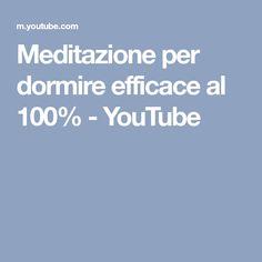 Meditazione per dormire efficace al 100% - YouTube