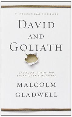 By MALCOLM GLADWELL DAVID AND GOLIATH by MALCOLM GLADWELL