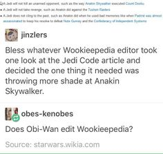 Maybe Obi-Wan got really bored while in exile on Tatooine and decided to edit Wookipedia. Showing his disappointment in Anakin, of course.