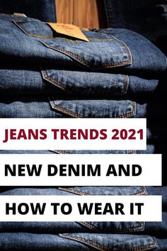 2021 jeans trends: new denim and how to wear it. How to wear jeans in 2021. How to wear jeans over 40 and over 50. Over 40 fashion tips. #denim #jeans #jeanstrends #2021jeans #fashion #style #2021fashion