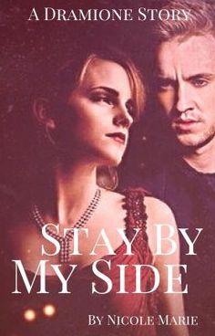 "Deberías leer "" Stay By My Side (Hermione Granger and Draco Malfoy) #Wattys2015 "" en #Wattpad #fanfic"