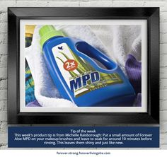 Tip of the week   This week's product tip is from Michelle Raisborough: Put a small amount of Forever Aloe MPD on your makeup brushes and leave to soak for around 10 minutes before rinsing. This leaves them shiny and just like new.     http://link.flp.social/MwRnaN