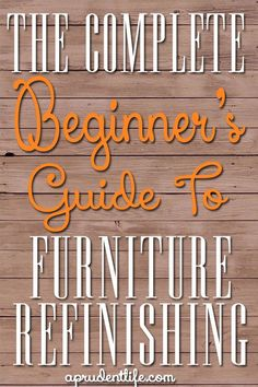 Beginner's Guide to Refinishing Furniture