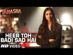 'Heer Toh Badi Sad Hai' VIDEO Song | Tamasha | Deepika Padukone | T-Series - YouTube