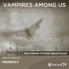 Today on Beyond Belief: Author and impresario Father Sebastiaan explains various viewpoints of modern vampires and offers a glimpse into the mysterious world of the Living Vampyre.