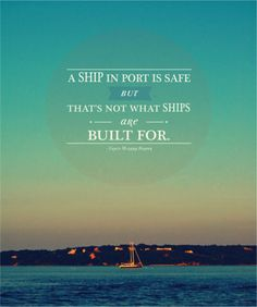 Ship in port is Safe - quote