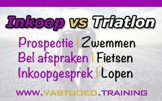 Inkoop VS Triatlon  Prospectie | Zwemmen Bel Afspraken | Fietsen Inkoopgesprek | Lopen  #Immoversity #startjouwmotor #vastgoedtraining www.vastgoed.training