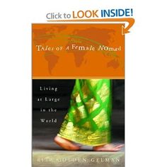 """Read """"Tales of a Female Nomad Living at Large in the World"""" by Rita Golden Gelman available from Rakuten Kobo. The true story of an ordinary woman living an extraordinary existence all over the world. """"Gelman doesn't just observe t. I Love Books, Good Books, Books To Read, Children's Books, Chicago, Eat Pray Love, Way Of Life, So Little Time, Reading Lists"""