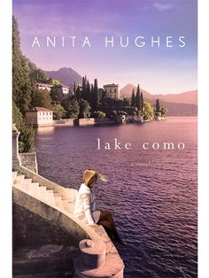 "Best Beach Reads: ""Lake Como,"" Anita Hughes"