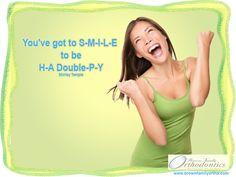 Smile Quote No. 25: You've got to S-M-I-L-E to be H-A double-P-Y || Brown Family Orthodontics, 100 South Tyler Street, Covington, Louisiana 70006. #braces #Louisiana #smilequote #orthodontics #straightteeth #orthodontist #LouisianaOrthodontics