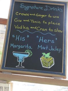 "Signature ""His"" and ""Hers"" Cocktails Written on a Chalkboard - From Our Kentucky Derby Wedding"