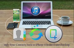 Only Sync Contacts back to iPhone 6 from iTunes without restoring the whole backup
