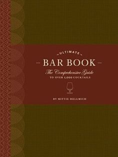 The Ultimate Bar Book: Comprehensive Guide to Over 1000 Cocktails #RelishMadMen