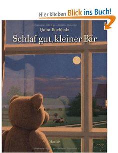 Schlaf gut, kleiner Bär: Amazon.de: Quint Buchholz: Bücher