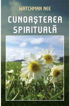 Cunoaşterea spirituala Watchman Nee