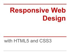 responsive-web-design-with-html5-and-css3-15764282 by Coca Akat via Slideshare