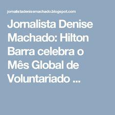 Jornalista Denise Machado: Hilton Barra celebra o Mês Global de Voluntariado ...