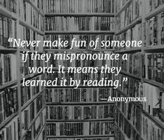 All the words I mispronounce I learned from books, yes The Words, Cool Words, Great Quotes, Quotes To Live By, Me Quotes, Quotes Pics, Funny Book Quotes, Start Quotes, Inspirational Quotes From Books