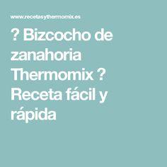 ➤ Bizcocho de zanahoria Thermomix ► Receta fácil y rápida