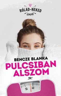 Bencze Blanka: Pulcsiban alszom