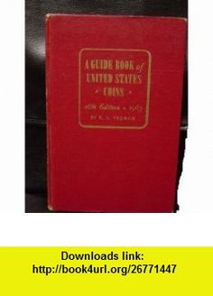 A Guide Book of United States Coins, 1964 R.S Yeoman ,   ,  , ASIN: B000F9JBEC , tutorials , pdf , ebook , torrent , downloads , rapidshare , filesonic , hotfile , megaupload , fileserve