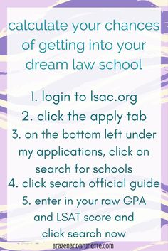 Wondering if you'll be accepted into a law school? Not sure if your GPA or LSAT is enough for a certain school? Want to know if you'll be accepted, waitlisted, or denied to a law school? Unsure of where to apply to law school? Then follow these steps to find out your chance of getting into law school | brazenandbrunette.com