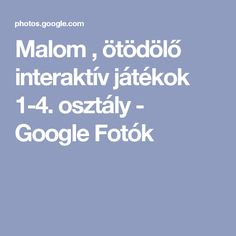 Malom , ötödölő interaktív játékok 1-4. osztály - Google Fotók Classroom, Education, School, Album, Creative, Google, Math Resources, Games, Class Room