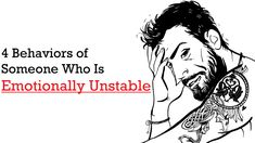 4 Behaviors of Someone Who is Emotionally Unstable