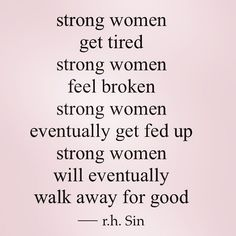 20 Quotes About Strong Women To Motivate & Inspire Great Quotes, Quotes To Live By, Me Quotes, Motivational Quotes, Inspirational Quotes, Humor Quotes, Patient Quotes, Fed Up Quotes, Tired Quotes