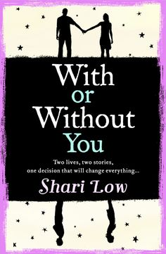 Blog Tour: Shari Low With or Without You Guest Post – 5* Review