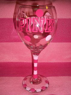 Victoria's Secret PINK Decorative Wine Glass.... would love to make these a different....