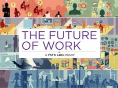 PSFK Future of Work Report 2013