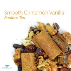 Smooth Cinnamon Vanilla, Rooibos Tea. A creamy blend of fruit, cinnamon and rooibos tea.