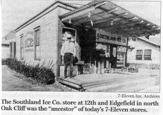 First at Twelve thousand and Edgefield in Oak Cliff. Tarrant County, Only In Texas, Texas History, Family History, 7 Eleven, Old Country Stores, Dallas Texas, Fort Worth, Historical Photos