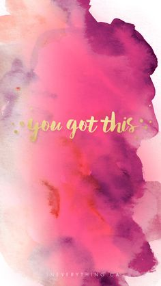 Pink red gld watercolour You got this iphone phone wallpaper background lock screen