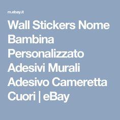 Wall Stickers Nome Bambina Personalizzato Adesivi Murali Adesivo Cameretta Cuori | eBay
