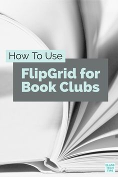 How To Use FlipGrid for Book Clubs