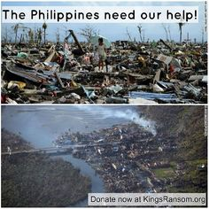 Tens of thousands have lost their lives and hundreds of thousands are without transportation, communications, power or food, due to the destruction of Typhoon Haiyan