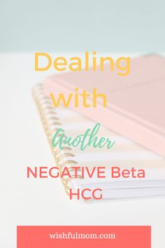Dealing with another negative beta HCG