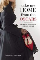 Take Me Home from the Oscars: Arthritis, Television, Fashion, and Me by Christine Schwab Rheumatoid Arthritis Medications, Autoimmune Arthritis, Take Me Home, Take My, Well Designed Websites, Entertainment Tonight, Today Show, Great Books