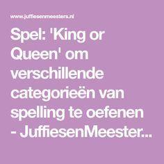 Spel: 'King or Queen' om verschillende categorieën van spelling te oefenen - JuffiesenMeesters.nl