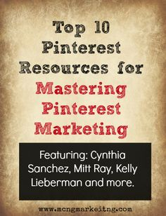 Top 10 Online Resources for Mastering Pinterest for Your Marketing