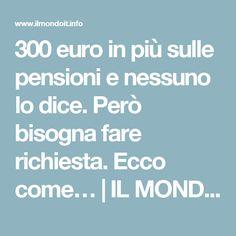 300 euro in più sulle pensioni e nessuno lo dice. Però bisogna fare richiesta. Ecco come… | IL MONDO IT